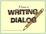 Did I Say That Out Loud? Tips for Writing Dialogue